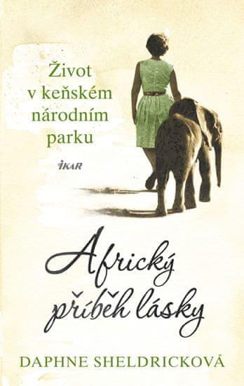 Sheldricková Daphne: Africký příběh lásky