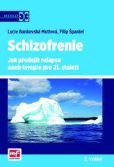 Bankovská Motlová Lucie, Španiel Filip,: Schizofrenie – Jak předejít relapsu aneb terapie pro 21. st