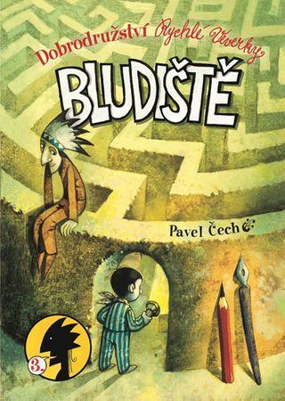 Čech Pavel: Bludiště - Dobrodružství Rychlé Veverky