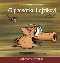 Ondrašíkovi Pavel a Táňa: O prasátku Lojzíkovi - Jak vycvičit vrabce (10x10cm)