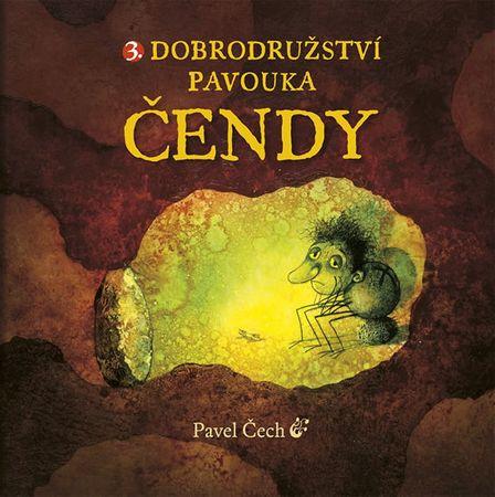 Čech Pavel: Dobrodružství pavouka Čendy 3.