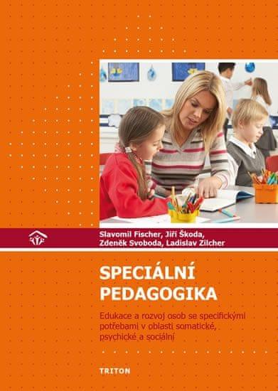 Fischer Slavomil, Škoda Jiří: Speciální pedagogika - Edukace a rozvoj osob se specifickými potřebami