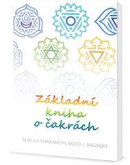 Sharamonová Shalila, Baginski Bodo J.,: Základní kniha o čakrách
