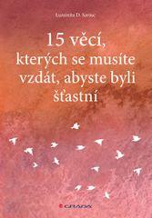 Saviuc Luminita D.: 15 věcí, kterých se musíte vzdát, abyste byli šťastní