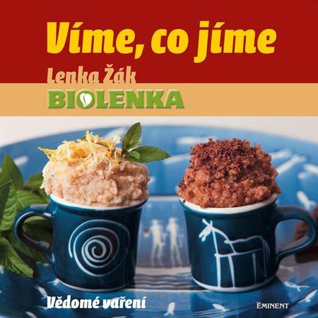 Žák Lenka: Víme, co jíme - Vědomé vaření
