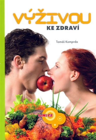 Komprda Tomáš: Výživou ke zdraví
