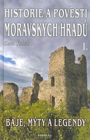 Kalláb Karel: Historie a pověsti Moravských hradů 1