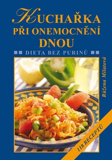Milatová Růžena: Kuchařka při onemocnění dnou - Dieta bez purinů