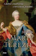 Bílek Jiří: Marie Terezie – Cudná císařovna s hroznou pověstí