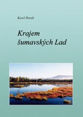Petráš Karel: Krajem šumavských Lad