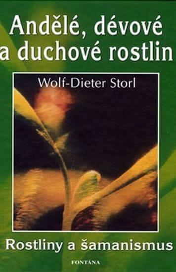 Storl Wolf-Dieter: Andělé, dévové a duchové rostlin
