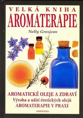 Grosjean Nelly: Velká kniha aromaterapie