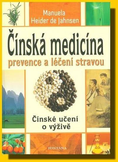 Heider de Jahnsen Manuela: Čínská medicína prevence a léčení stravou