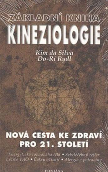 da Silva Kim: Základní kniha kineziologie - Nová cesta ke zdraví pro 21. století