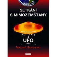 Hesemann Michael: Setkání s mimozemšťany - Kontakty s UFO