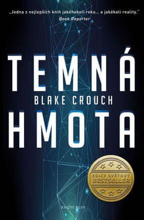 Crouch Blake: Temná hmota