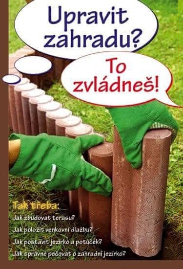 kolektiv autorů: Upravit zahradu? To zvládneš!