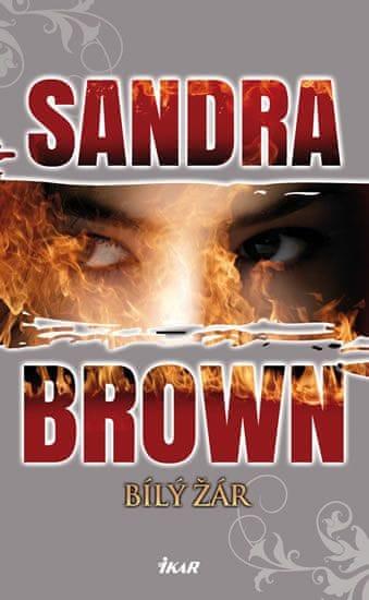 Brown Sandra: Bílý žár