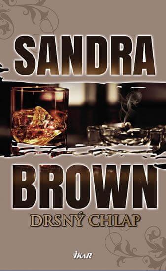 Brown Sandra: Drsný chlap