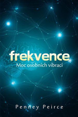 Peirceová Penney: Frekvence: Síla osobních vibrací