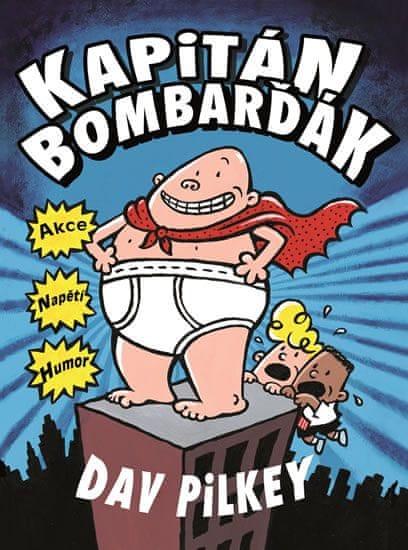 Pilkey Dav: Kapitán Bombarďák