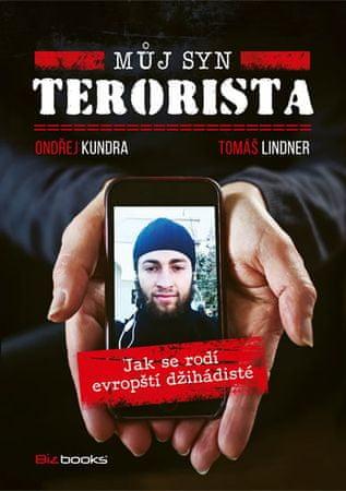 Kundra Ondřej: Můj syn terorista