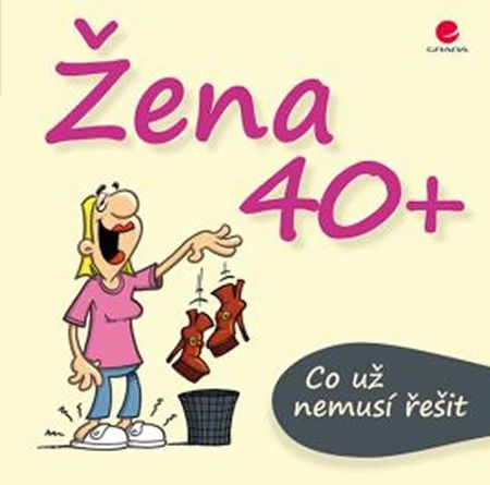 Kernbach Michael, Fernandez Miguel,: Žena 40+ Co už nemusí řešit