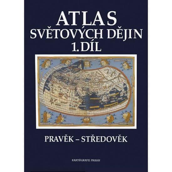 Atlas světových dějin - 1. díl / Pravěk – Středověk