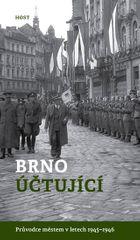Brummer Alexandr, Konečný Michal,: Brno účtující - Průvodce městem 1945–1946