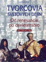 Kolektív: Tvorcovia svetových dejín II od renesancie po osvietenstvo 1492-1789