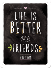 Postershop Plechová cedule Life is Better with Friends