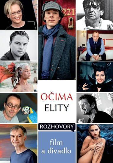 kolektiv autorů: Očima elity - Rozhovory, film a divadlo