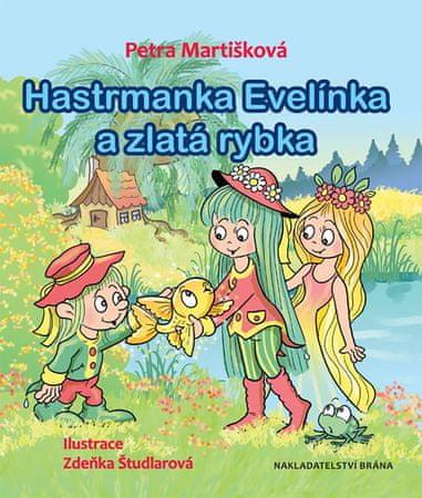 Martišková Petra: Hastrmanka Evelínka a zlatá rybka