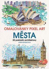 Woodcock John: Omalovánky Pixel Art Města - 30 pokladů architektury