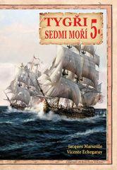 Marseille Jacgues, Echegaray Vicente,: Tygři sedmi moří 5. - Iberští korzáři 17.-18. století