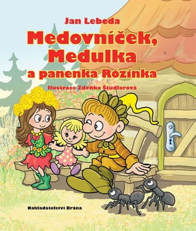 Lebeda Jan: Medovníček, Medulka a panenka Rózinka