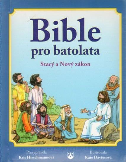 Hirschmannová Kris: Bible pro batolata - Starý a Nový zákon