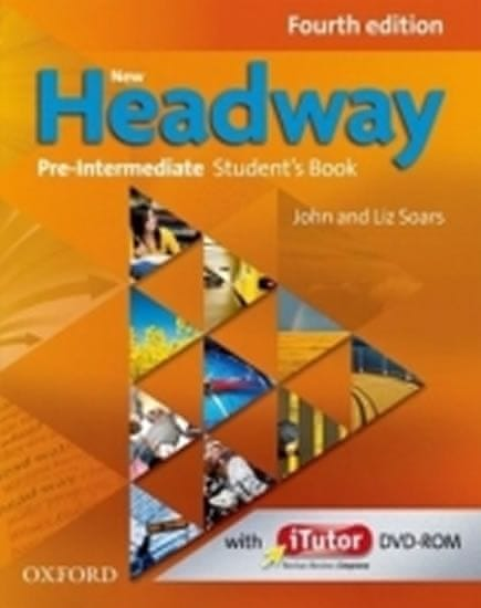 Soars John and Liz: New Headway Fourth Edition Pre-intermediate Student´s Book with iTutor DVD-ROM