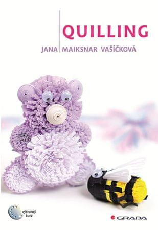 Maiksnar Vašíčková Jana: Quilling