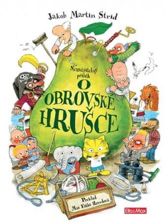 kolektiv autorů: Neuvěřitelný příběh O obrovské hrušce