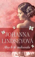 Lindseyová Johanna: Abych tě milovala