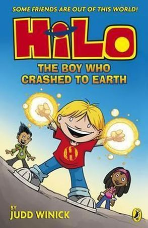 Winick Judd: Boy Who Crashed To Earth, The: Hilo Book 1