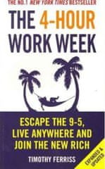 Ferriss Timothy: 4-Hour Work Week : Escape The 9-5 Live Anywhere And Join The New Rich