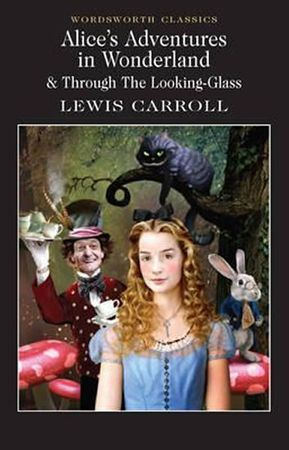 Lewis Carroll: Alice'S Adventures In Wonderland & Through The Looking Glass