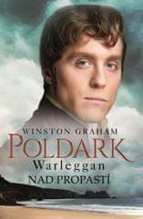 Graham Winston: Poldark - Warleggan - Nad propastí
