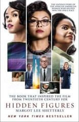 Shetterly Margot Lee: The Hidden Figures : The Untold Story of the African-American Women Who Helped