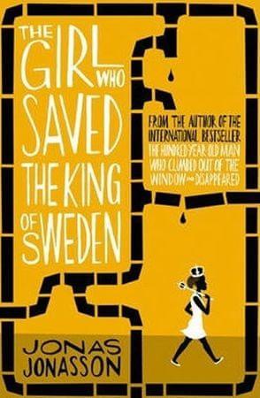 Jonasson Jonas: The Girl Who Saved the King of Sweden