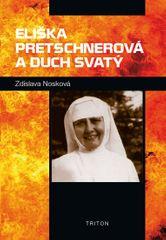 Nosková Zdislava: Eliška Pretschnerová a Duch Svatý