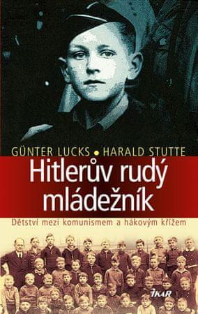 Lucks Günter, Stutte Harald: Hitlerův rudý mládežník