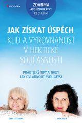 Lošťáková Olga, Loja Radka,: Jak získat úspěch, klid a vyrovnanost v hektické současnosti - Praktick